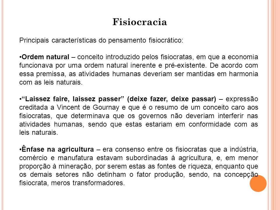 Fisiocracia Principais características do pensamento fisiocrático: