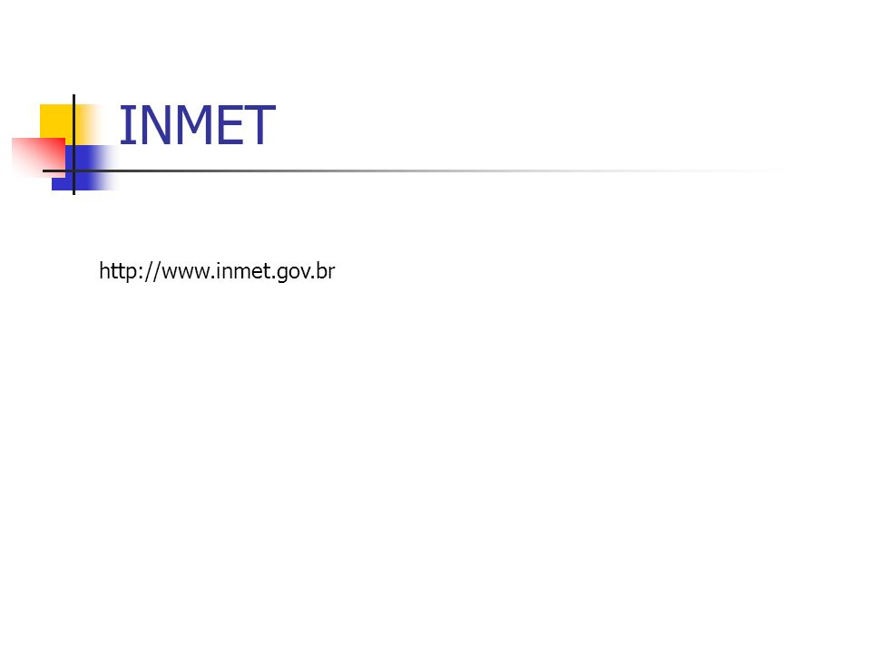 INMET http://www.inmet.gov.br