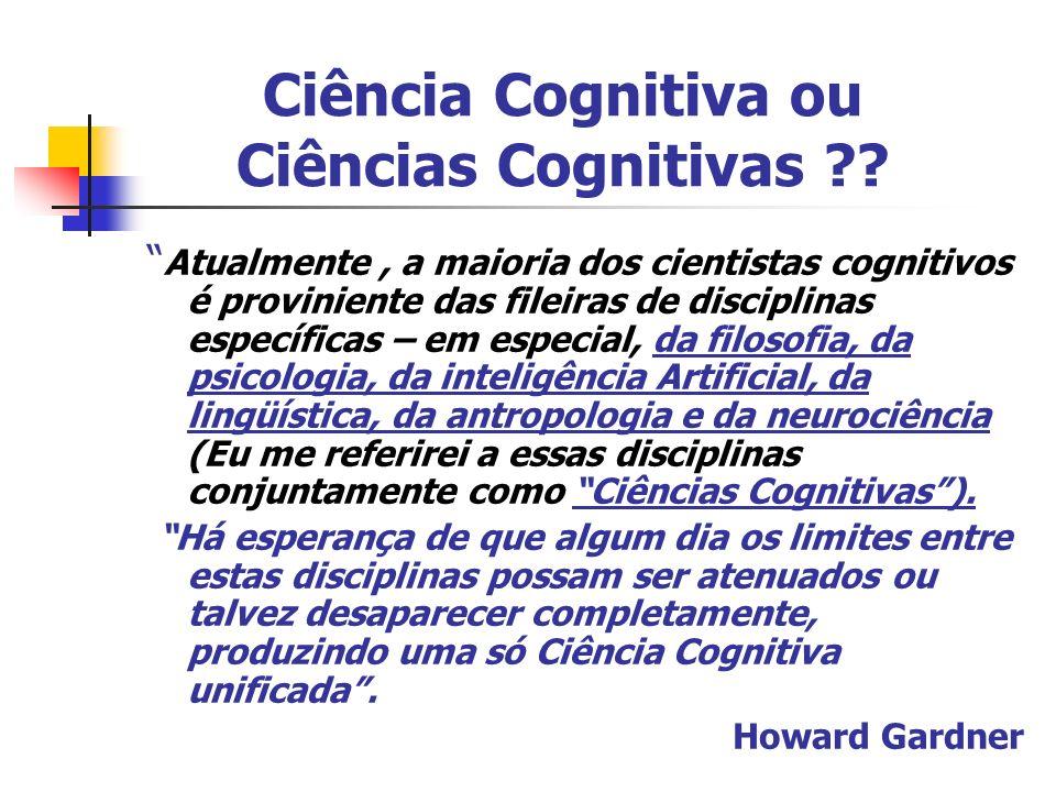 Ciência Cognitiva ou Ciências Cognitivas