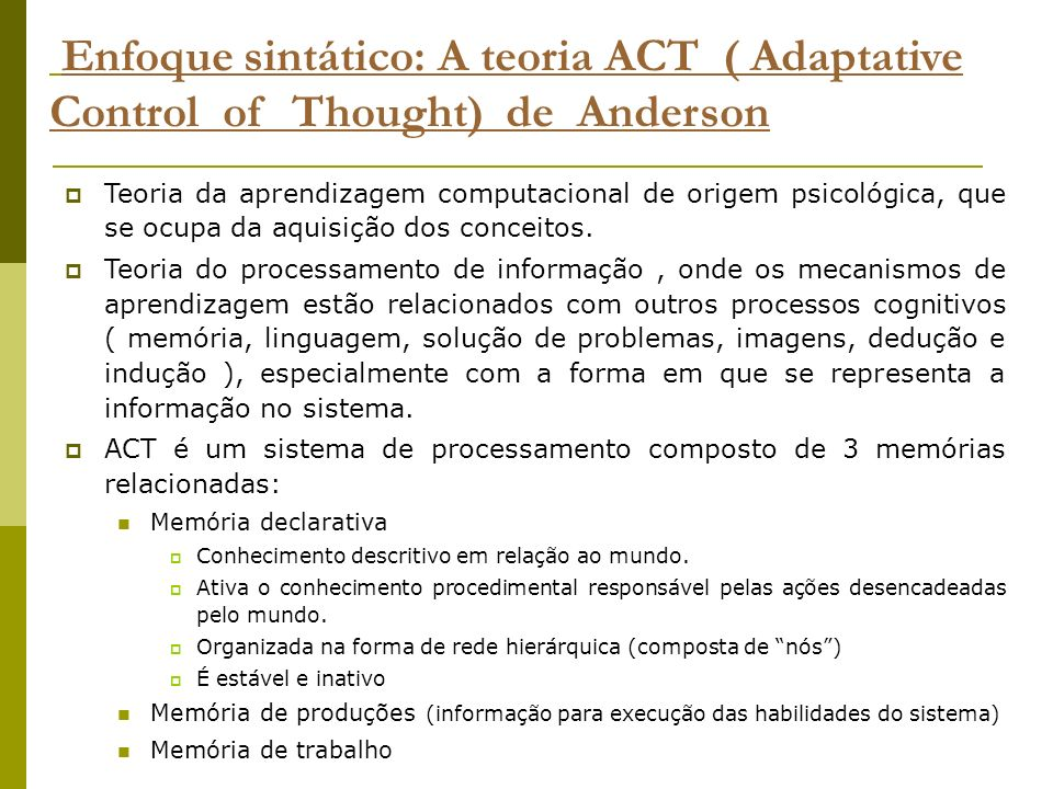 Enfoque sintático: A teoria ACT ( Adaptative Control of Thought) de Anderson