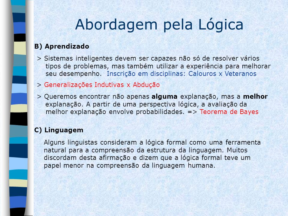Abordagem pela Lógica B) Aprendizado