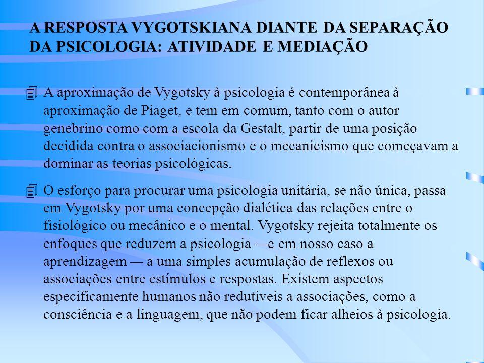 A RESPOSTA VYGOTSKIANA DIANTE DA SEPARAÇÃO DA PSICOLOGIA: ATIVIDADE E MEDIAÇÃO