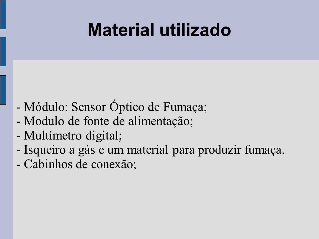 Material utilizado - Módulo: Sensor Óptico de Fumaça;