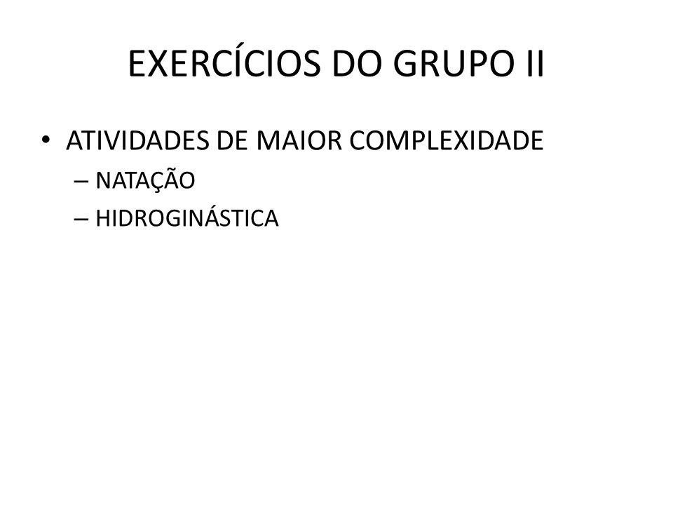 EXERCÍCIOS DO GRUPO II ATIVIDADES DE MAIOR COMPLEXIDADE NATAÇÃO