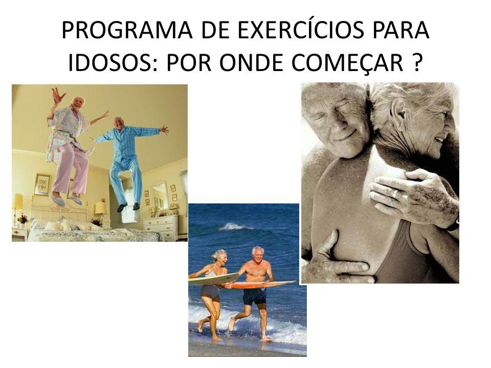 PROGRAMA DE EXERCÍCIOS PARA IDOSOS: POR ONDE COMEÇAR