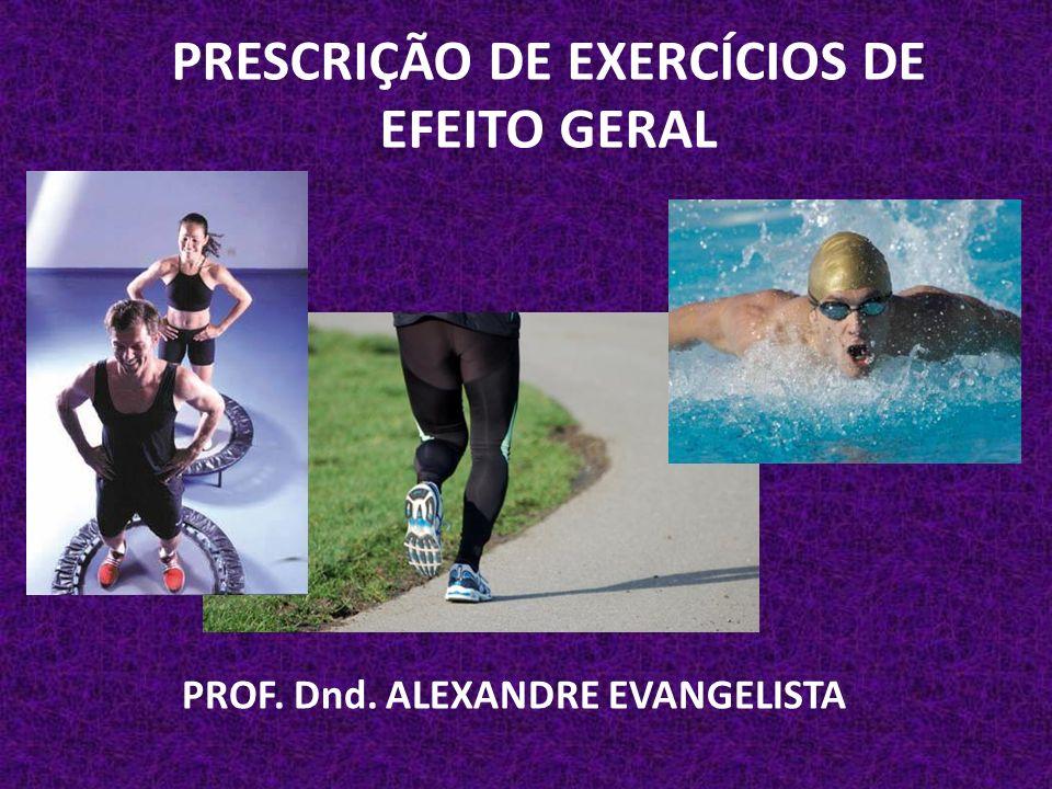 PRESCRIÇÃO DE EXERCÍCIOS DE EFEITO GERAL