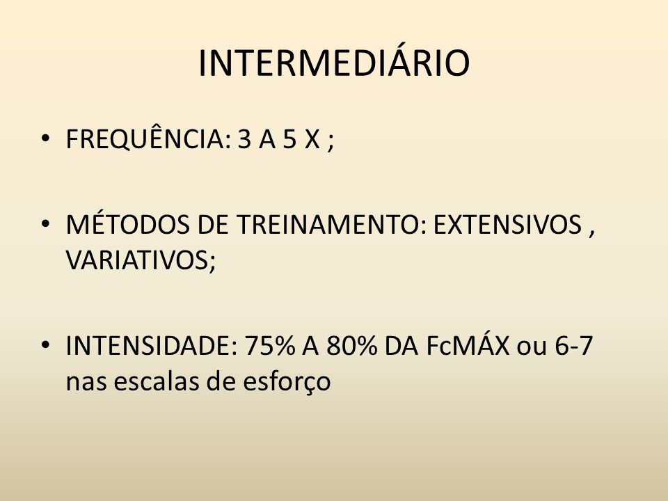 INTERMEDIÁRIO FREQUÊNCIA: 3 A 5 X ;