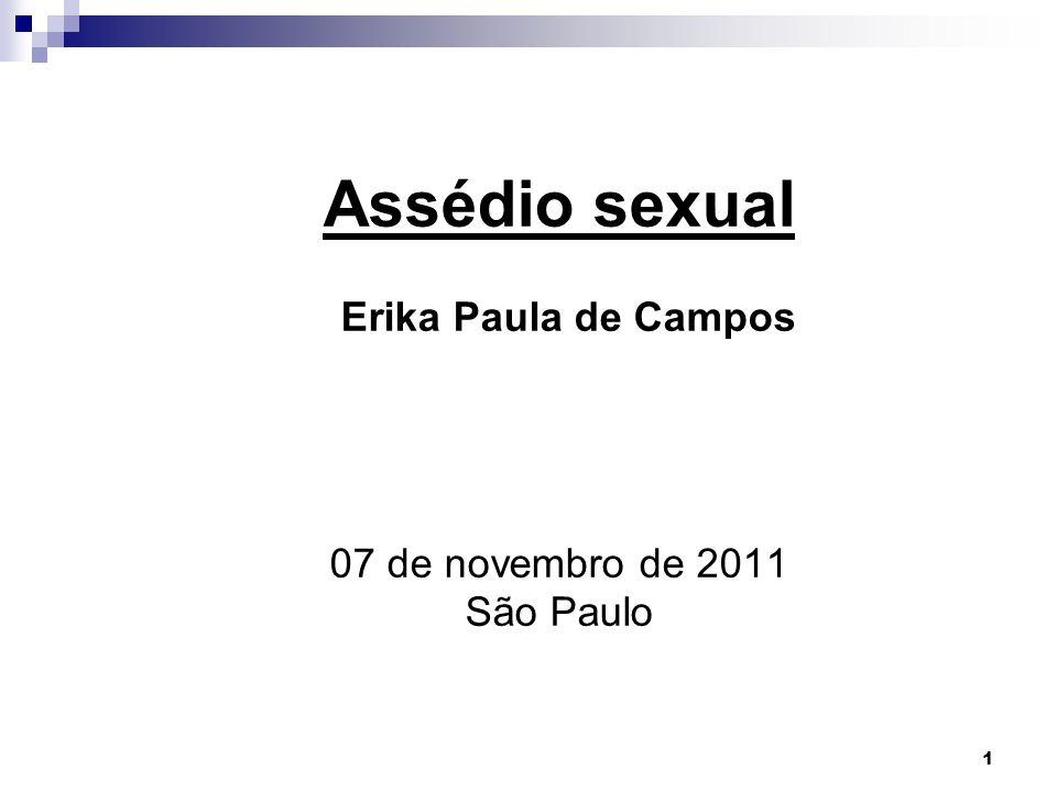 Assédio sexual Erika Paula de Campos 07 de novembro de 2011 São Paulo