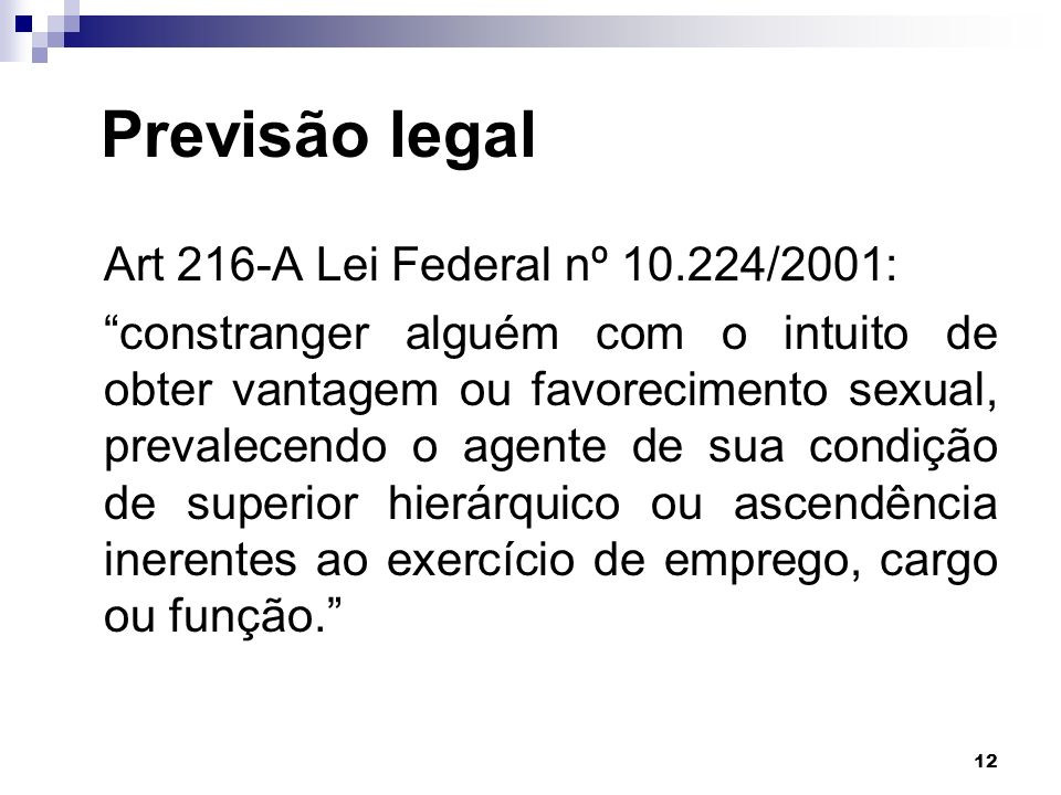 Previsão legal Art 216-A Lei Federal nº 10.224/2001: