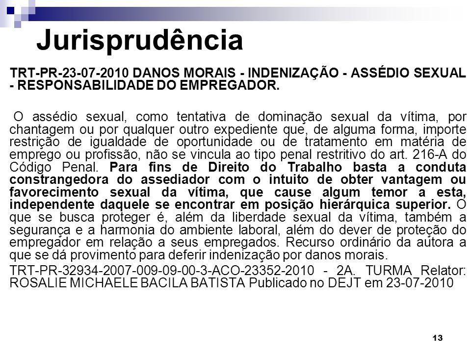 Jurisprudência TRT-PR-23-07-2010 DANOS MORAIS - INDENIZAÇÃO - ASSÉDIO SEXUAL - RESPONSABILIDADE DO EMPREGADOR.