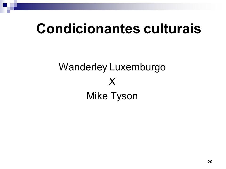 Condicionantes culturais