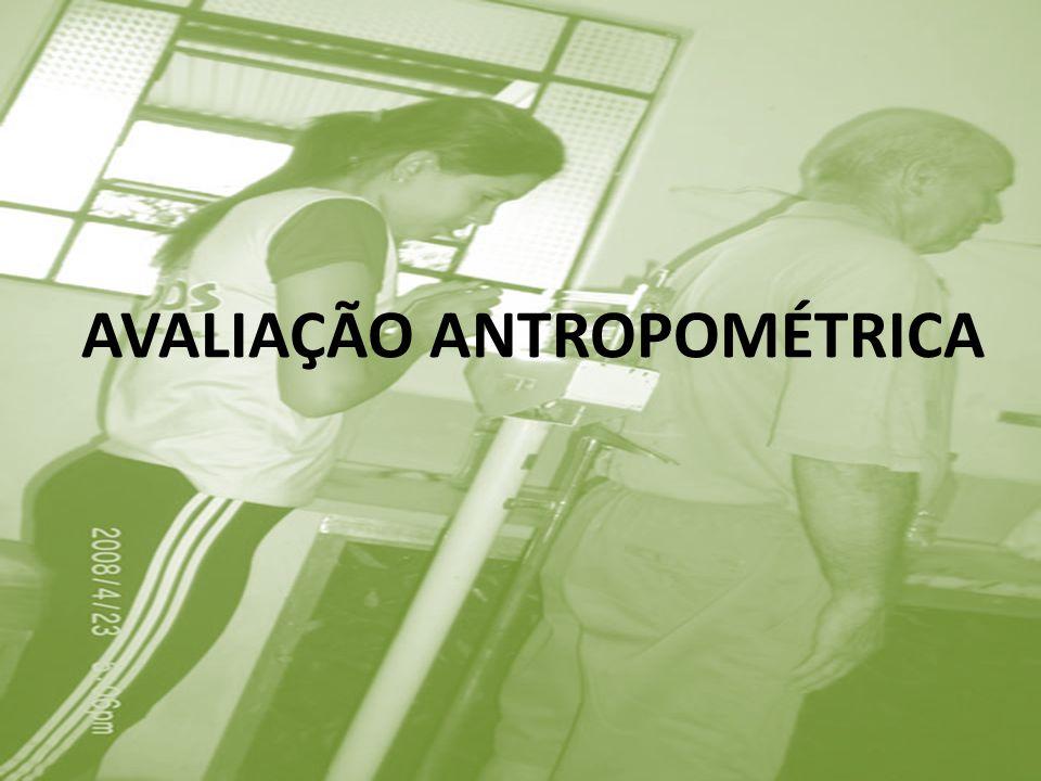 AVALIAÇÃO ANTROPOMÉTRICA
