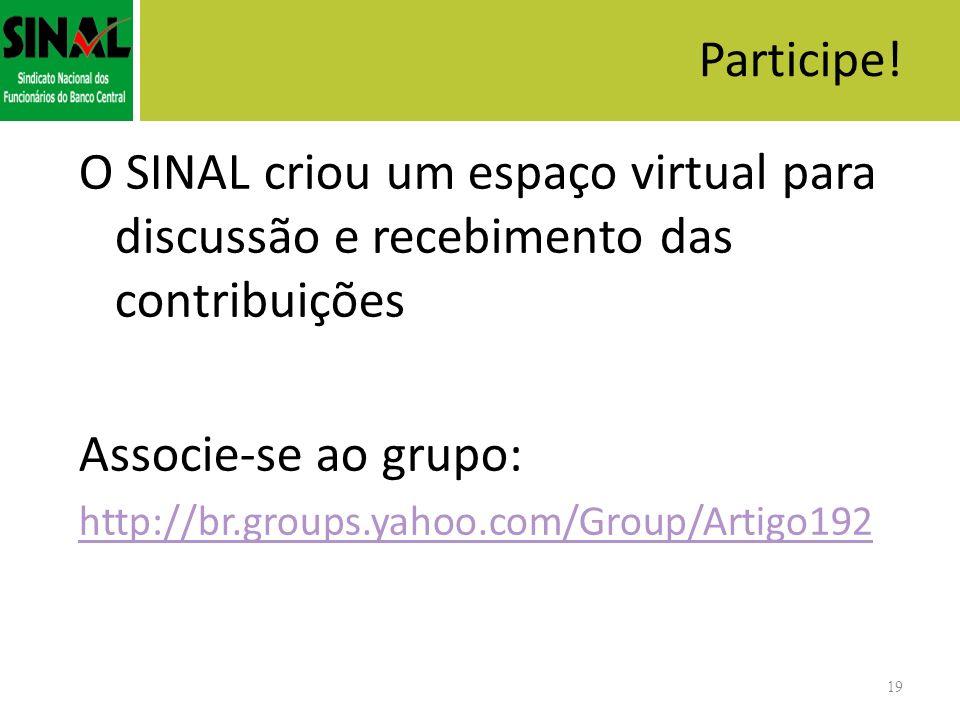 Participe! O SINAL criou um espaço virtual para discussão e recebimento das contribuições. Associe-se ao grupo: