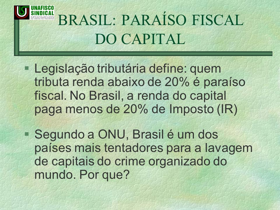 BRASIL: PARAÍSO FISCAL DO CAPITAL