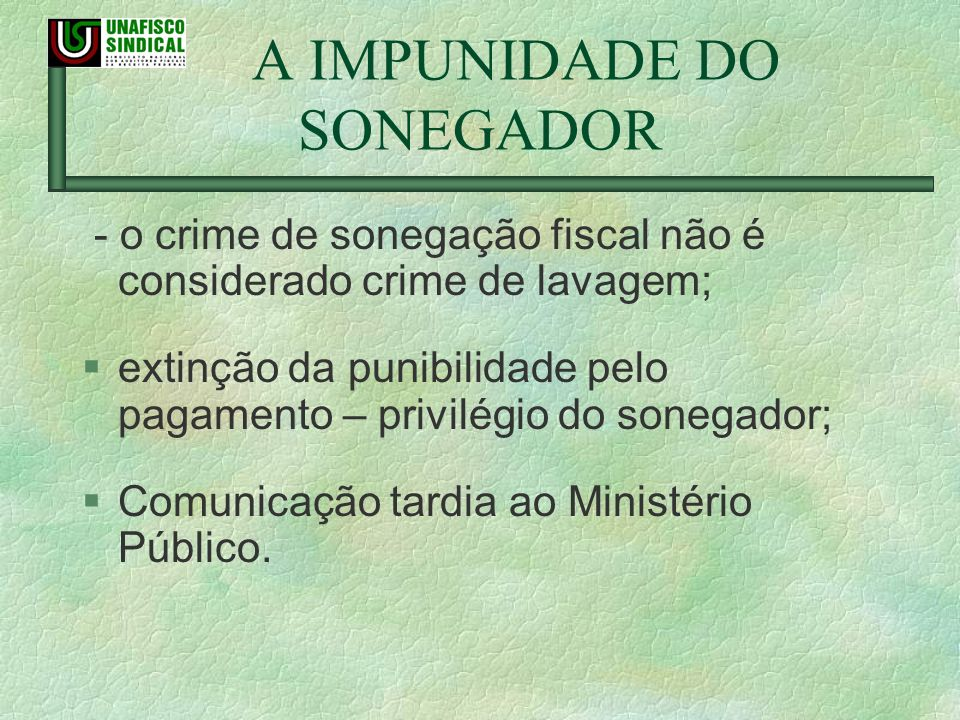 A IMPUNIDADE DO SONEGADOR