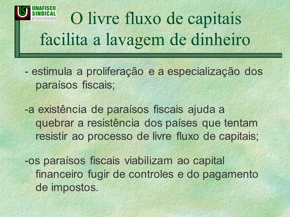 O livre fluxo de capitais facilita a lavagem de dinheiro