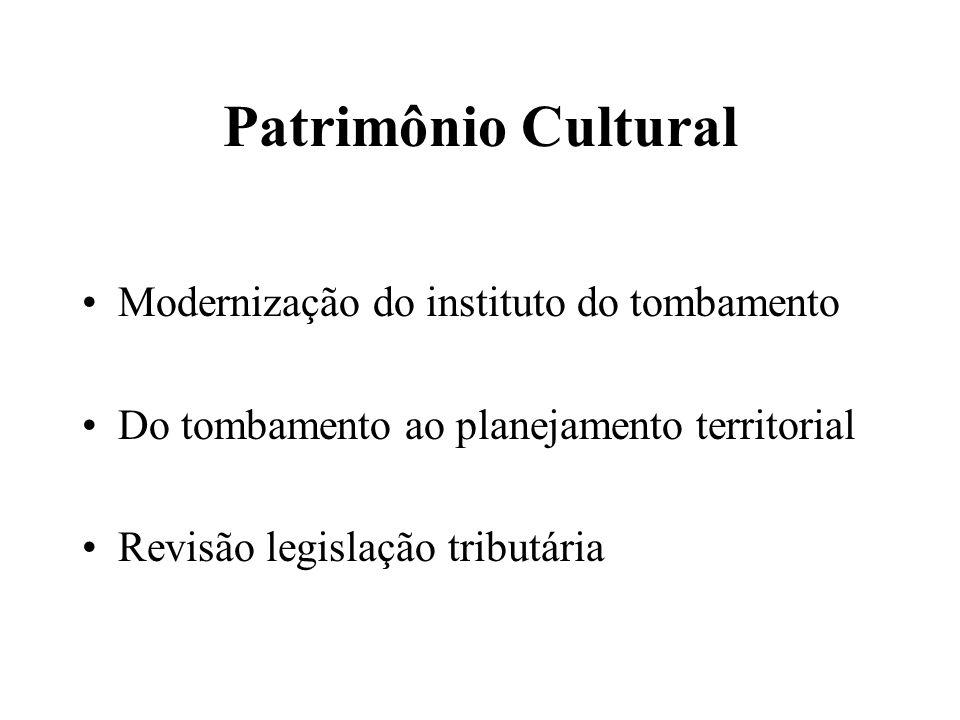 Patrimônio Cultural Modernização do instituto do tombamento