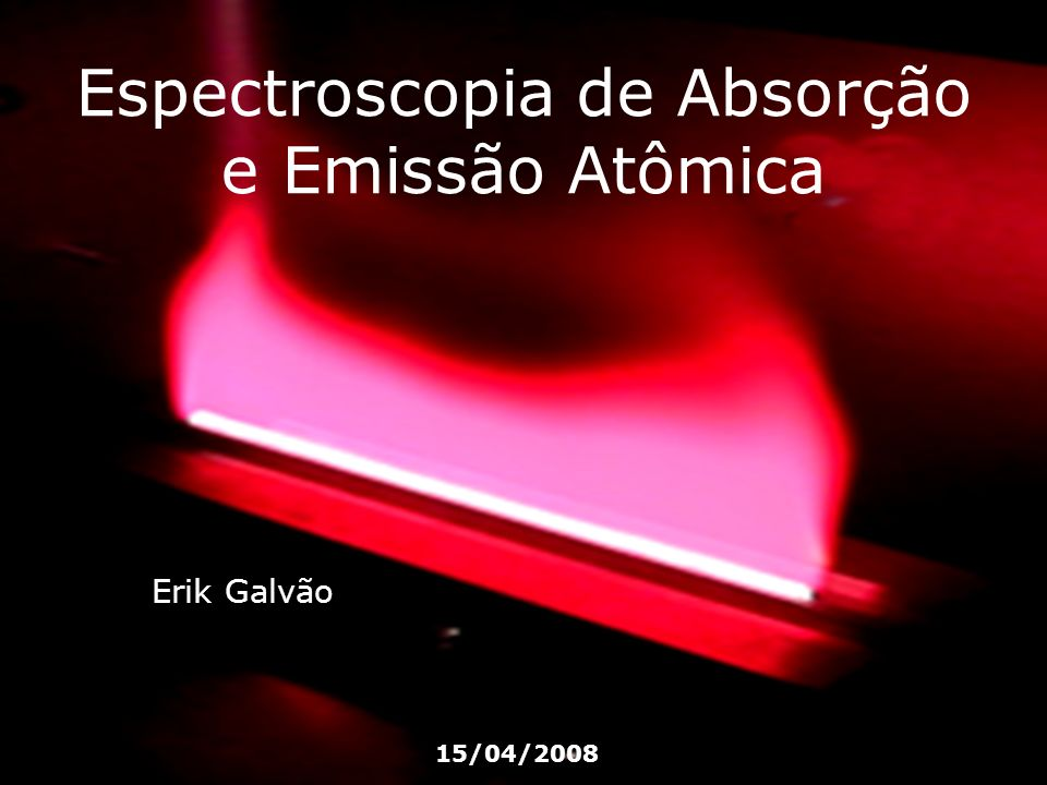 Espectroscopia de Absorção e Emissão Atômica