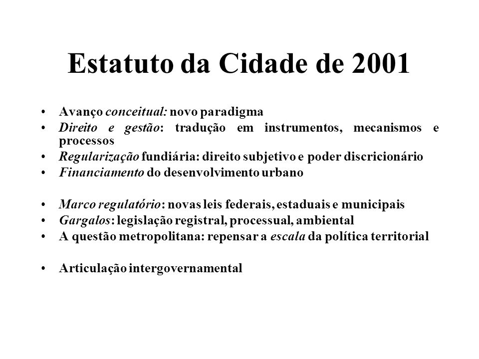 Estatuto da Cidade de 2001 Avanço conceitual: novo paradigma