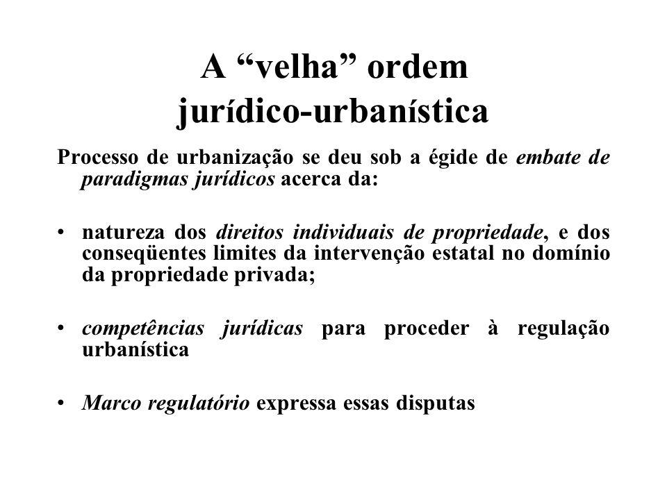 A velha ordem jurídico-urbanística