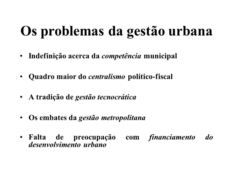 Os problemas da gestão urbana