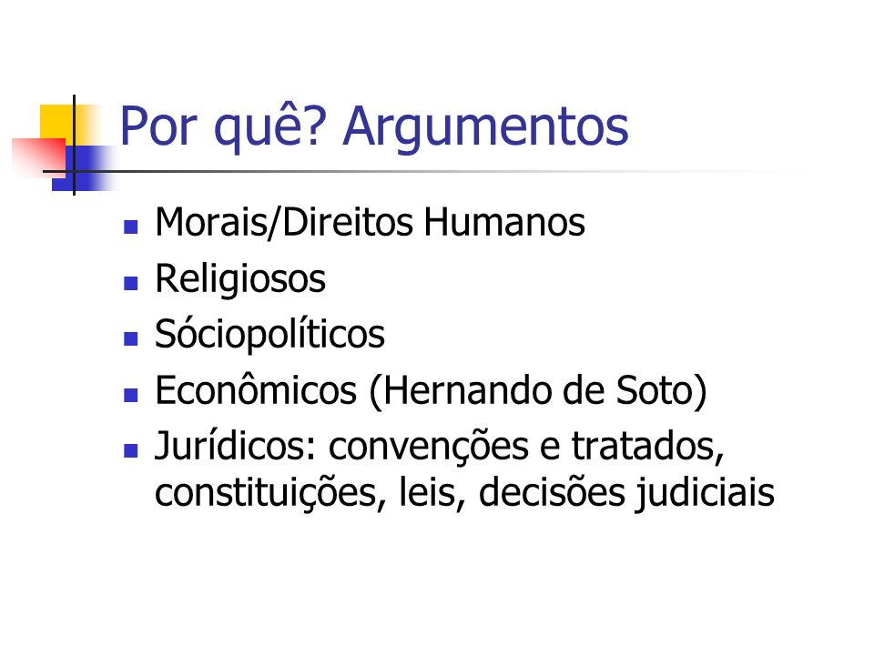 Por quê Argumentos Morais/Direitos Humanos Religiosos Sóciopolíticos