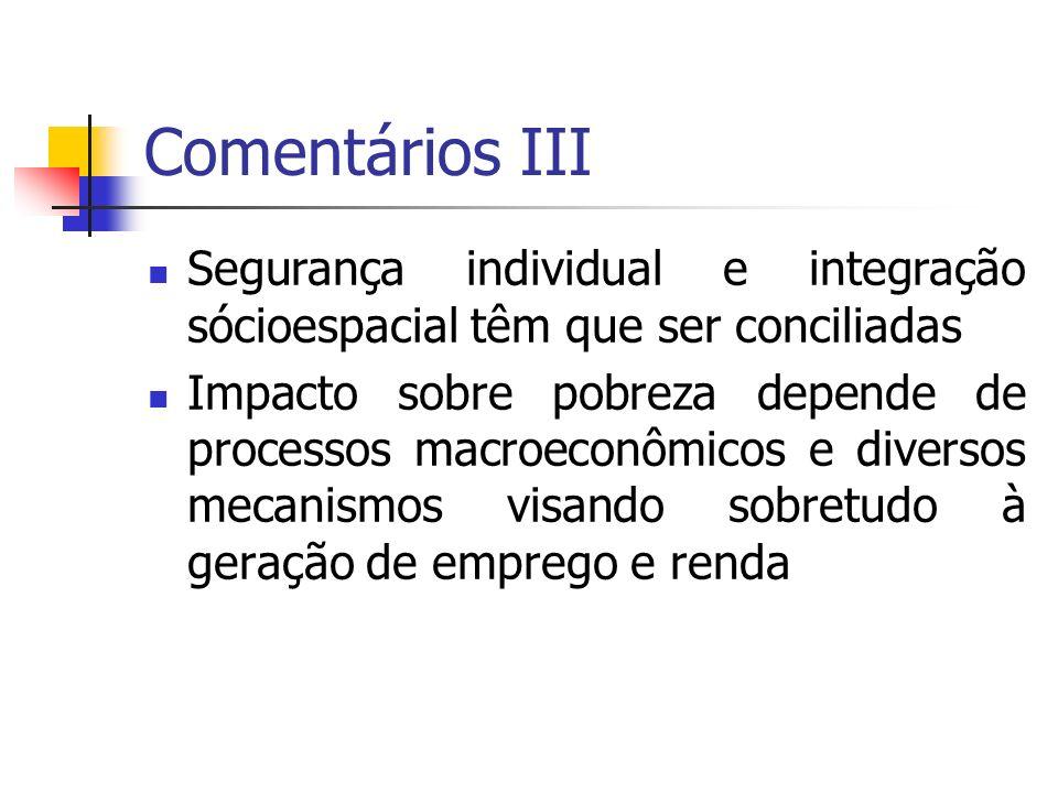 Comentários III Segurança individual e integração sócioespacial têm que ser conciliadas.