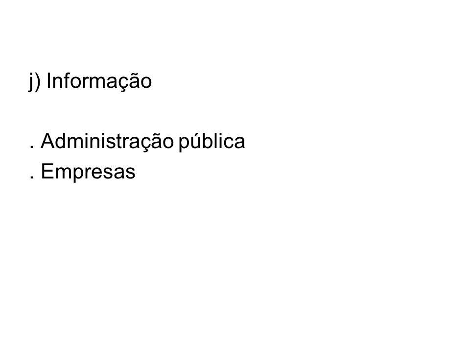j) Informação . Administração pública . Empresas
