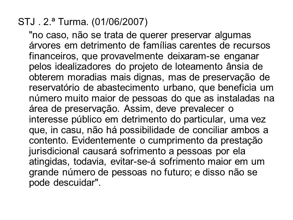 STJ . 2.ª Turma. (01/06/2007)