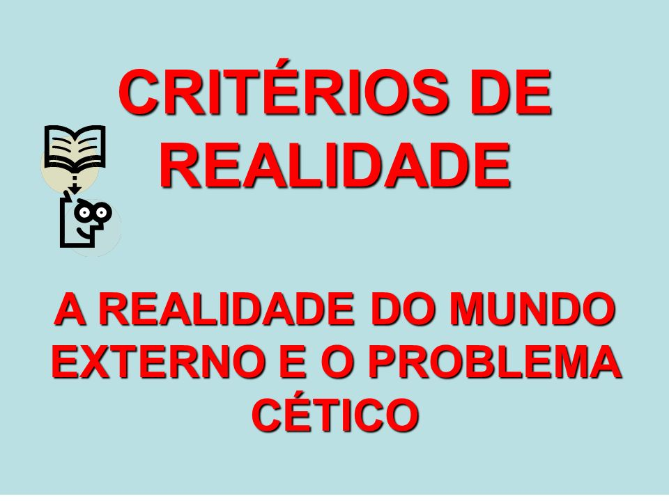 CRITÉRIOS DE REALIDADE