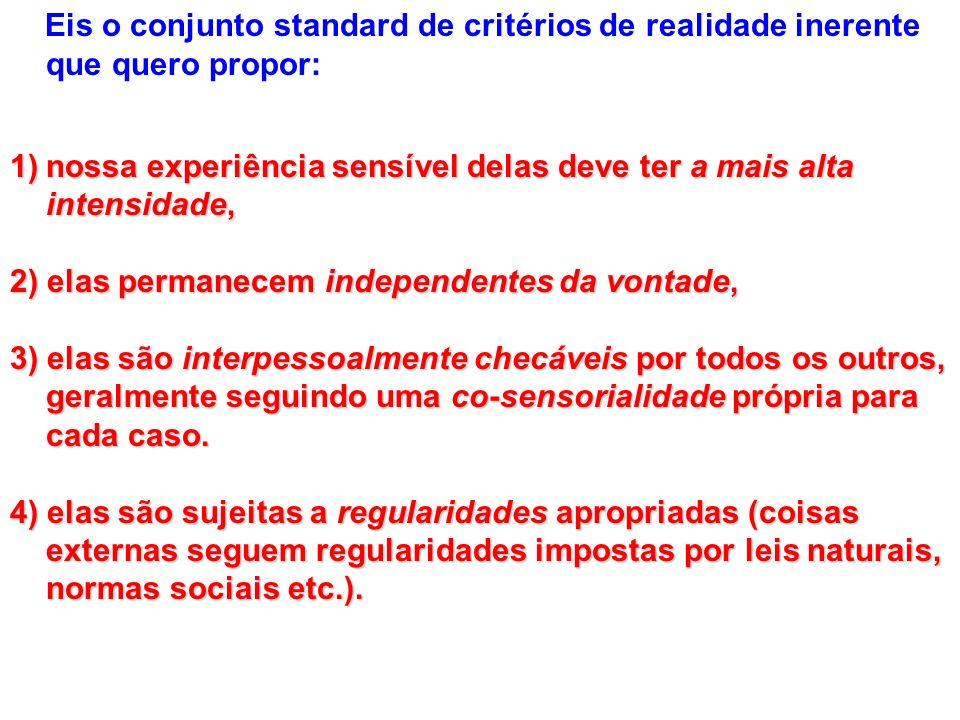 Eis o conjunto standard de critérios de realidade inerente que quero propor:
