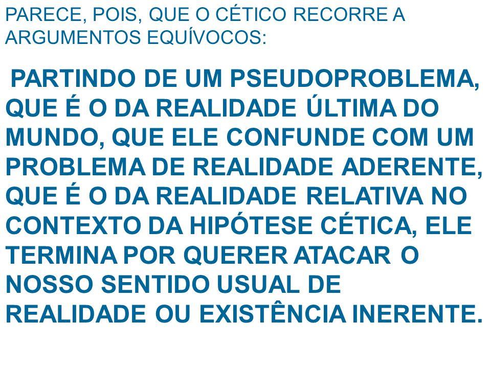 PARECE, POIS, QUE O CÉTICO RECORRE A ARGUMENTOS EQUÍVOCOS: