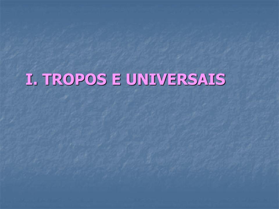 I. TROPOS E UNIVERSAIS