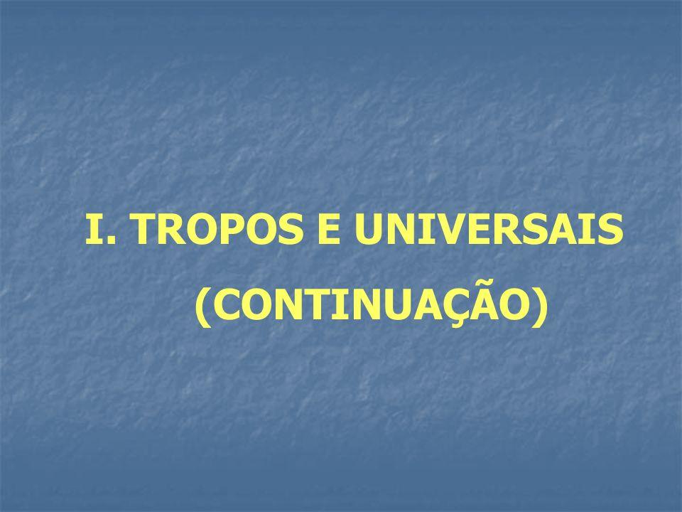 I. TROPOS E UNIVERSAIS (CONTINUAÇÃO)