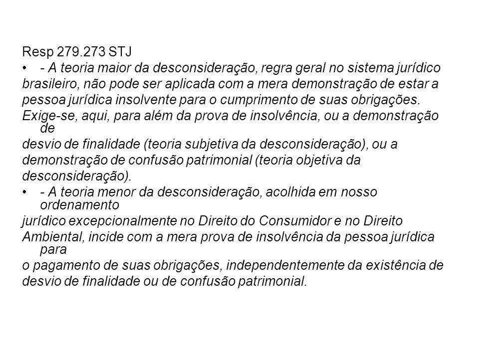 Resp 279.273 STJ - A teoria maior da desconsideração, regra geral no sistema jurídico.