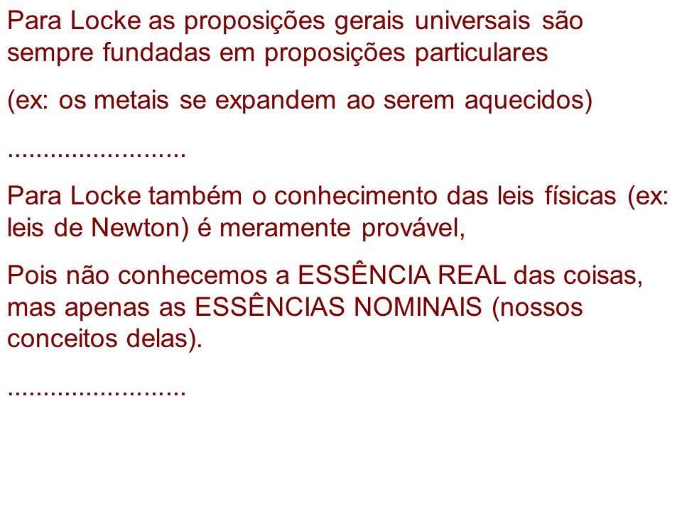 Para Locke as proposições gerais universais são sempre fundadas em proposições particulares