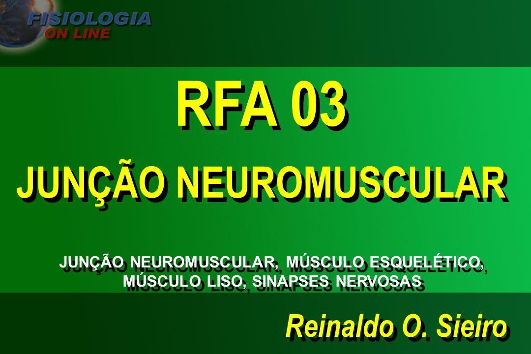 RFA 03 JUNÇÃO NEUROMUSCULAR Reinaldo O. Sieiro