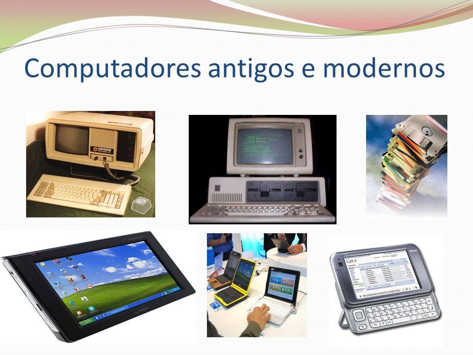 Computadores antigos e modernos