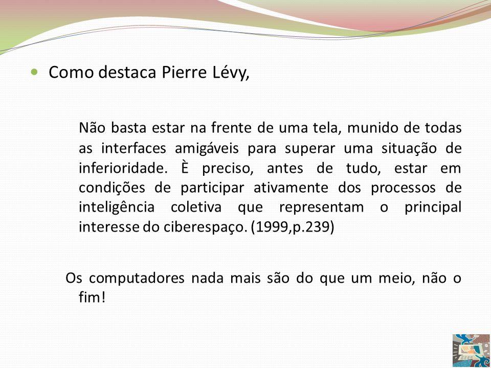 Como destaca Pierre Lévy,