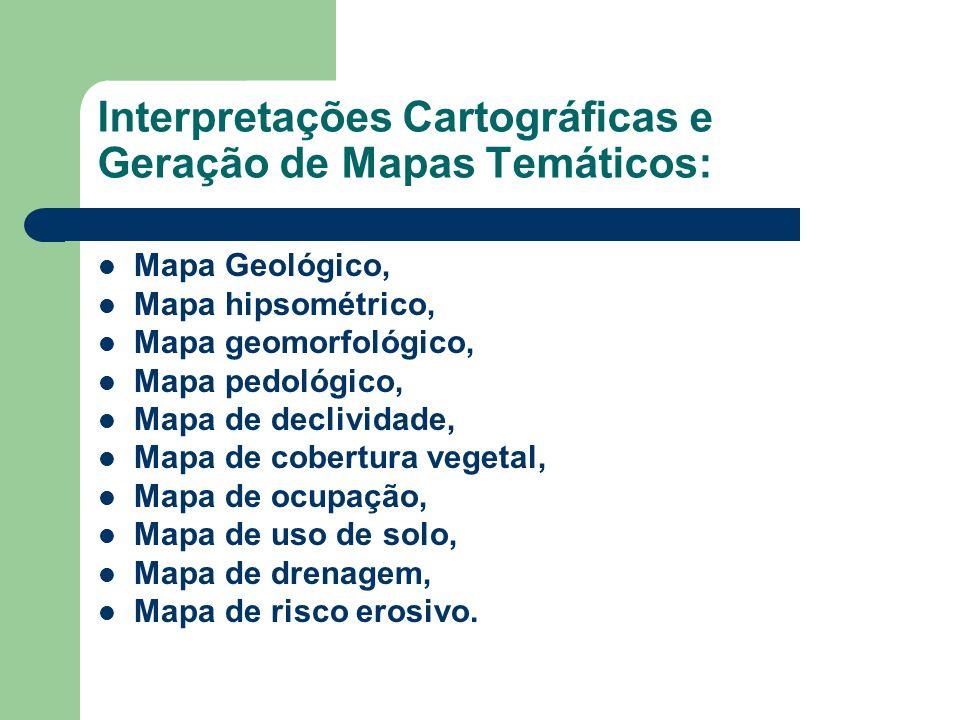 Interpretações Cartográficas e Geração de Mapas Temáticos: