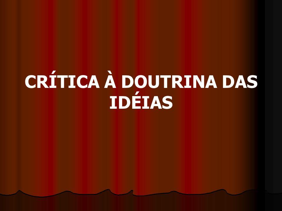 CRÍTICA À DOUTRINA DAS IDÉIAS