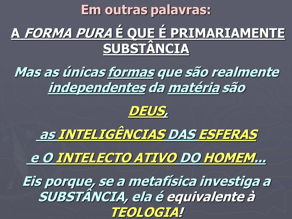 A FORMA PURA É QUE É PRIMARIAMENTE SUBSTÂNCIA