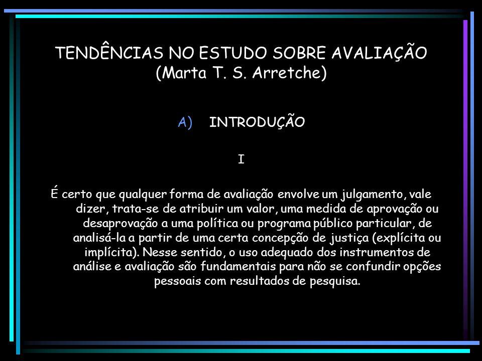 TENDÊNCIAS NO ESTUDO SOBRE AVALIAÇÃO (Marta T. S. Arretche)
