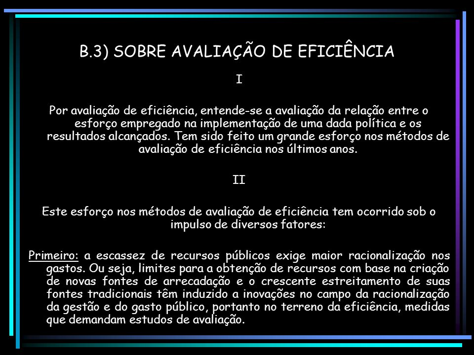 B.3) SOBRE AVALIAÇÃO DE EFICIÊNCIA