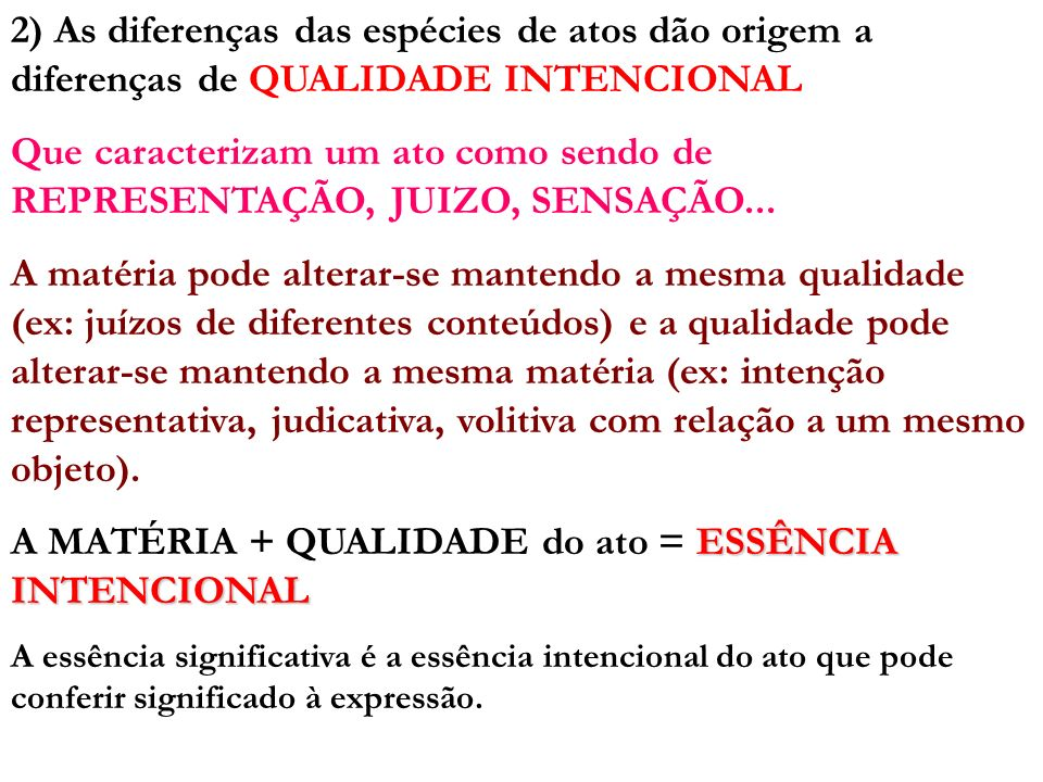 A MATÉRIA + QUALIDADE do ato = ESSÊNCIA INTENCIONAL