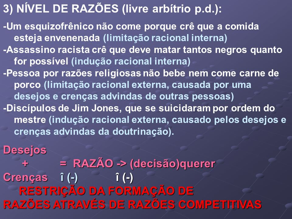 3) NÍVEL DE RAZÕES (livre arbítrio p.d.):