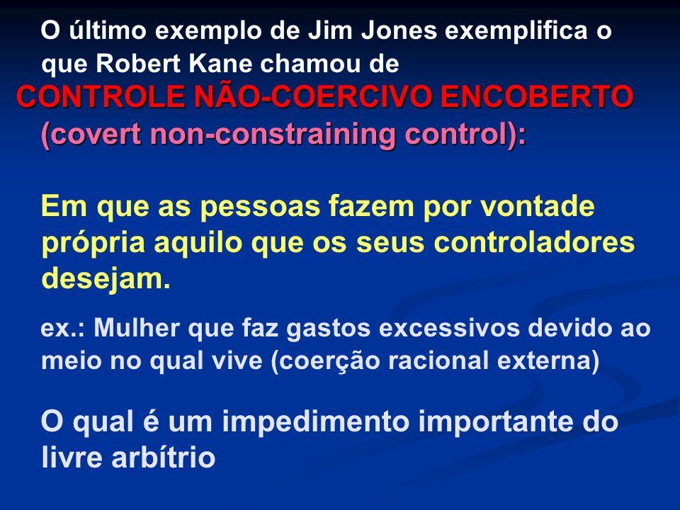 O último exemplo de Jim Jones exemplifica o que Robert Kane chamou de