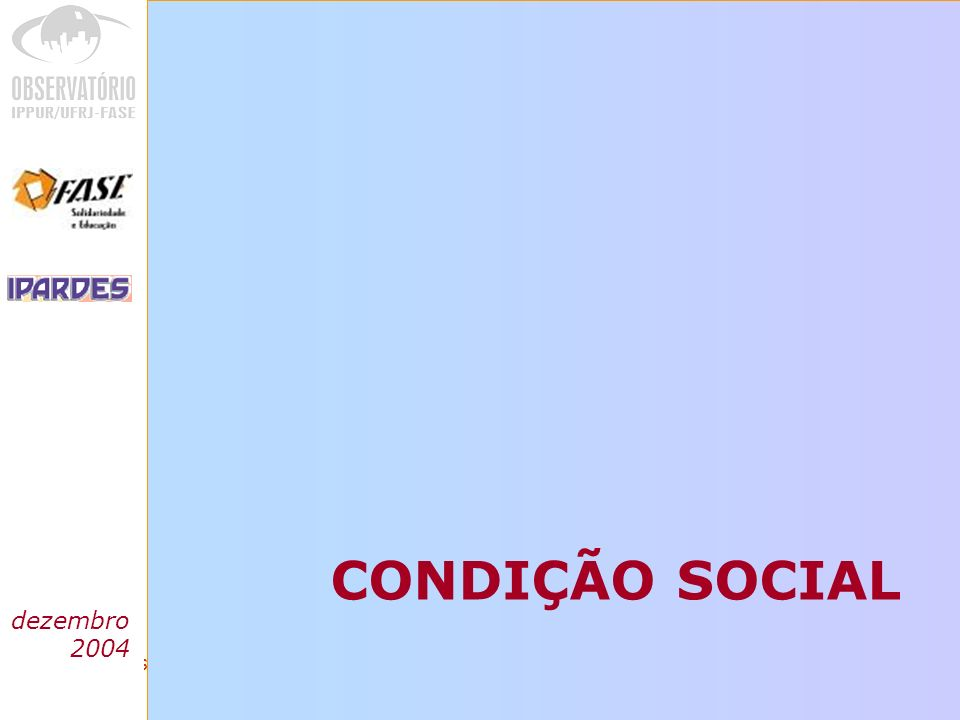 CONDIÇÃO SOCIAL dezembro 2004