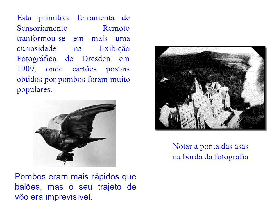 Esta primitiva ferramenta de Sensoriamento Remoto tranformou-se em mais uma curiosidade na Exibição Fotográfica de Dresden em 1909, onde cartões postais obtidos por pombos foram muito populares.