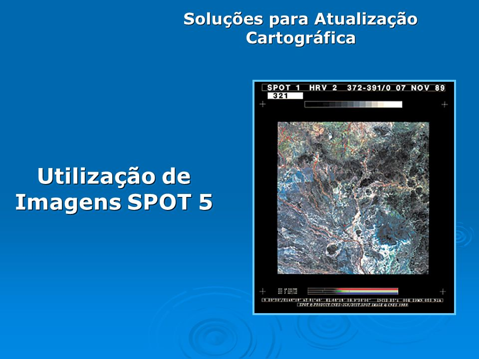 Soluções para Atualização Cartográfica Utilização de Imagens SPOT 5